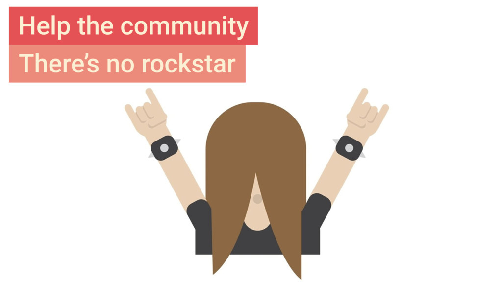 Help the community There's no rockstar