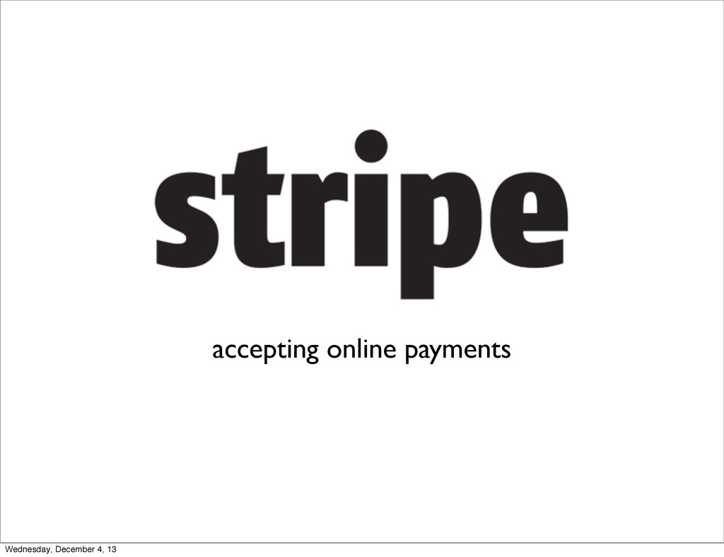 accepting online payments Wednesday, December 4...