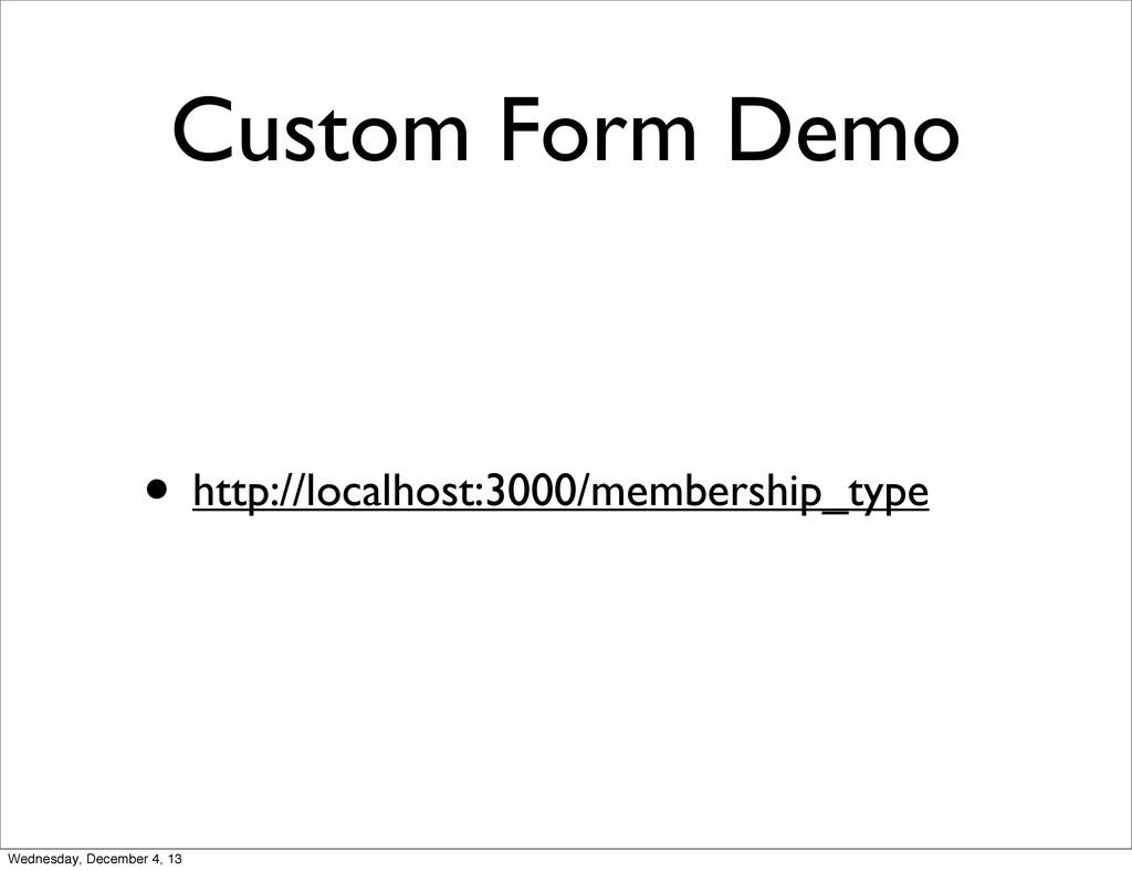 Custom Form Demo • http://localhost:3000/member...