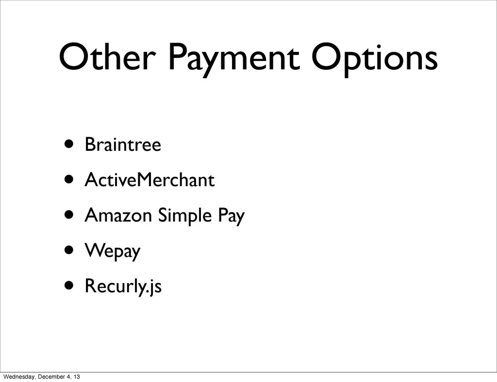 Other Payment Options • Braintree • ActiveMerch...