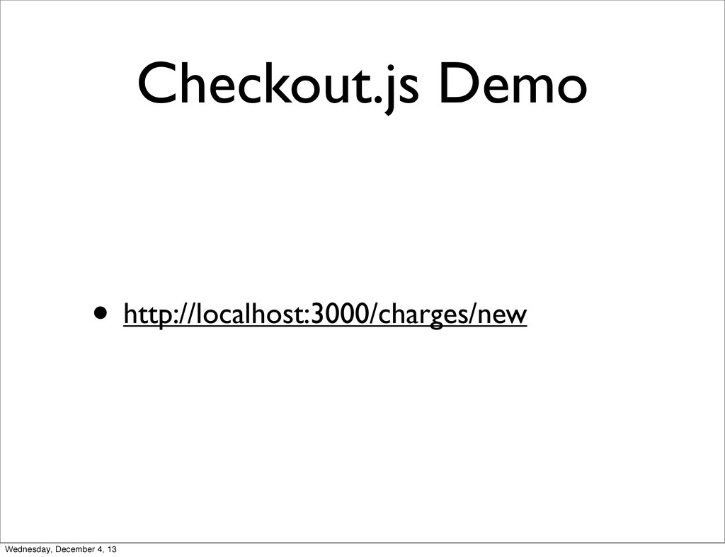 Checkout.js Demo • http://localhost:3000/charge...