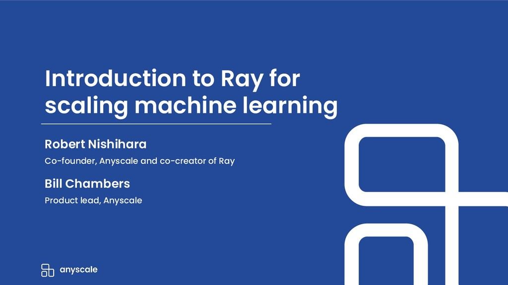 Introduction to Ray for scaling machine learnin...