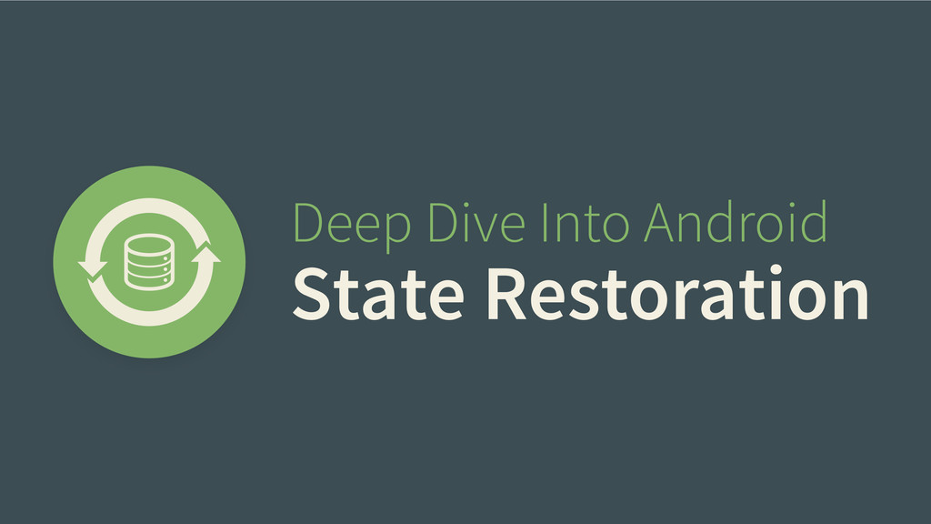 Deep Dive Into Android State Restoration