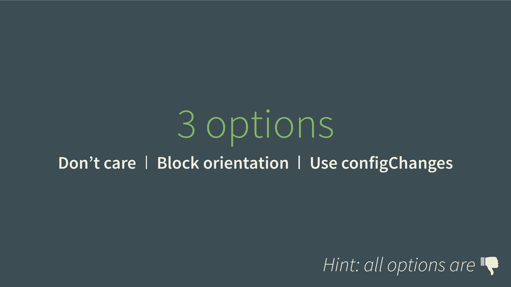3 options Don't care Block orientation Use conf...