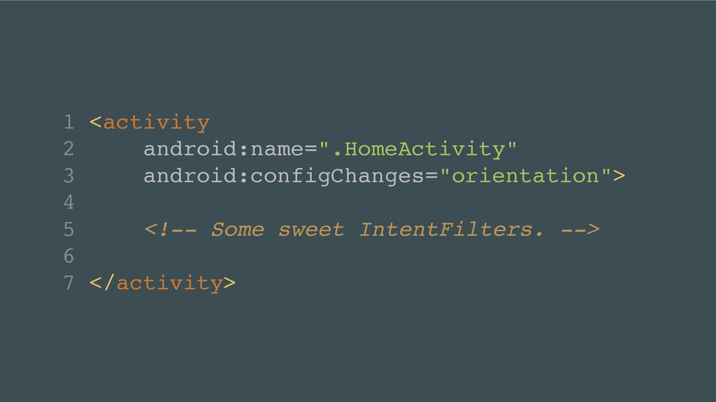 """1 <activity! 2 android:name="""".HomeActivity""""! 3 ..."""