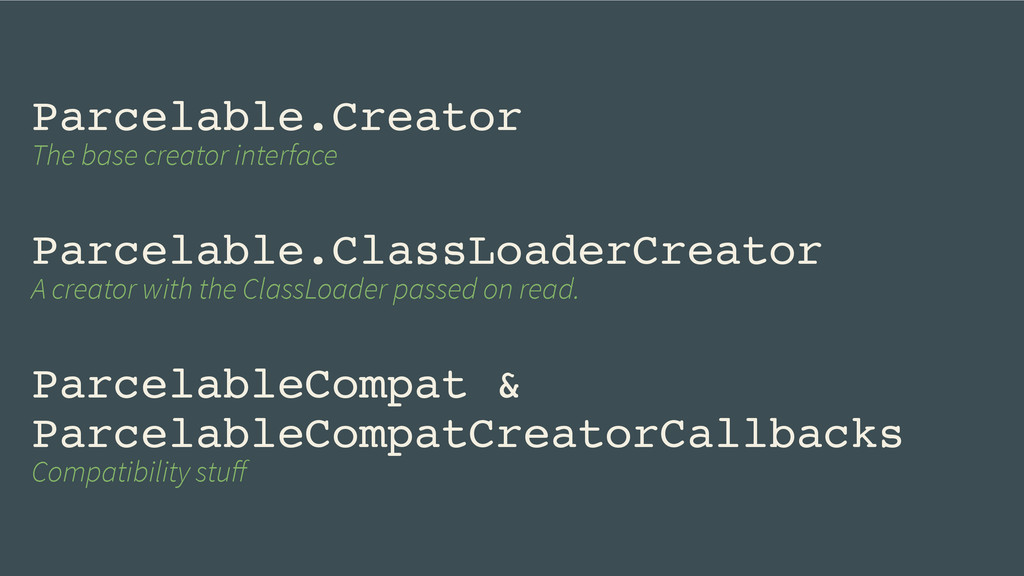 Parcelable.Creator! The base creator interface ...