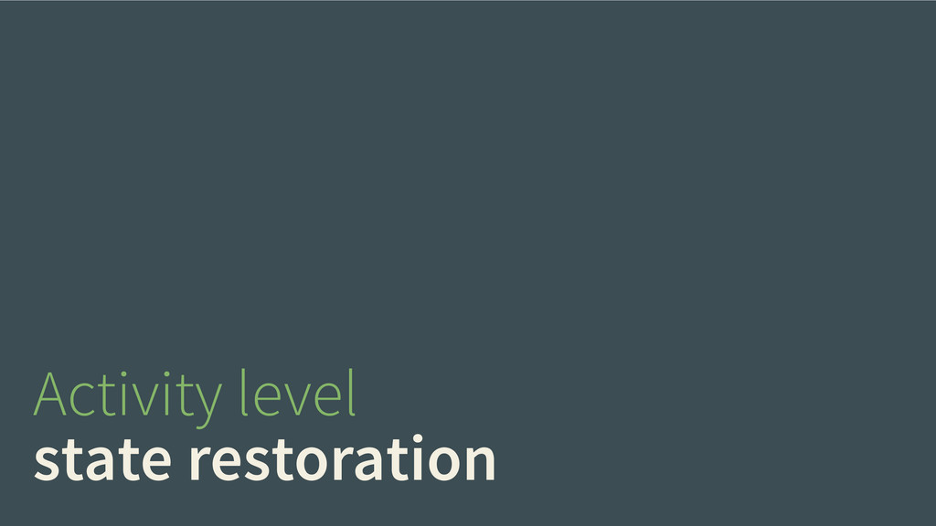 Activity level state restoration