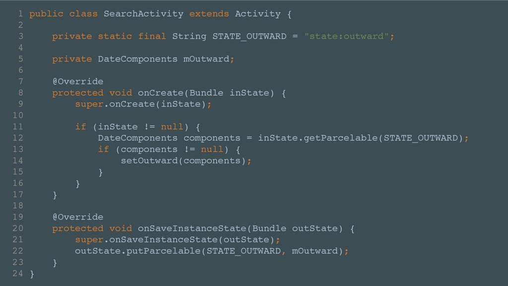 1 public class SearchActivity extends Activity ...
