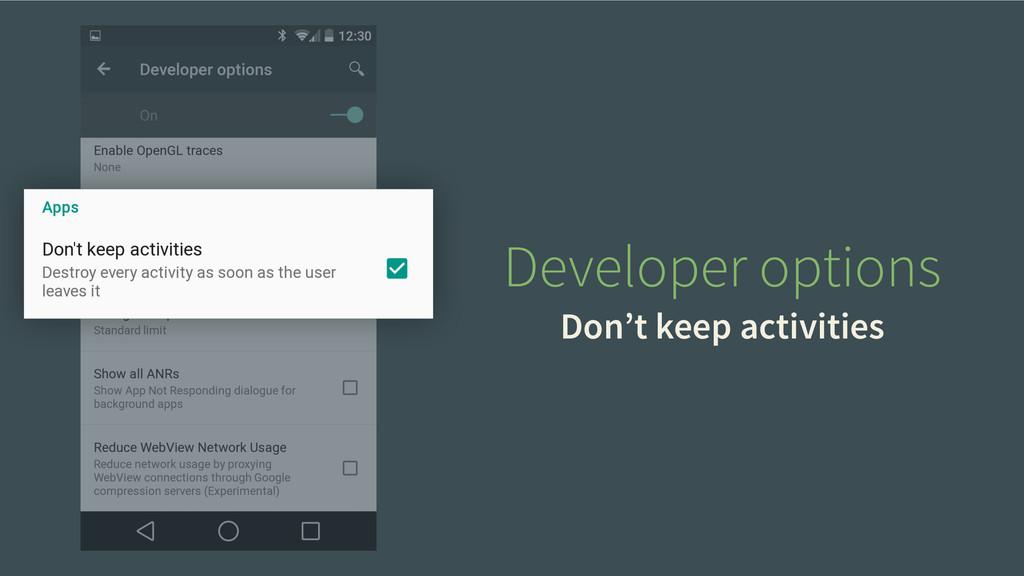 Developer options Don't keep activities