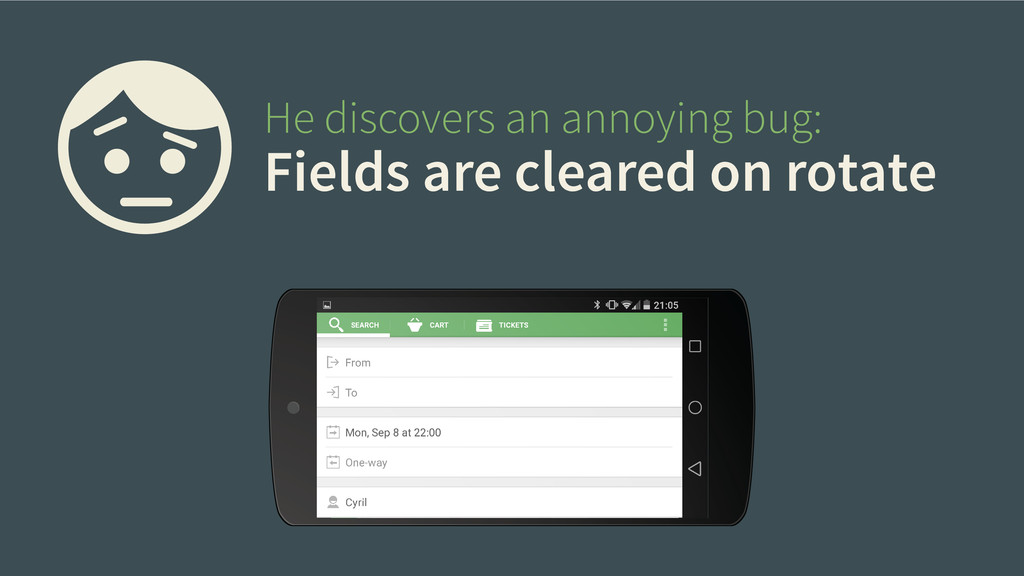 He discovers an annoying bug: Fields are cleare...
