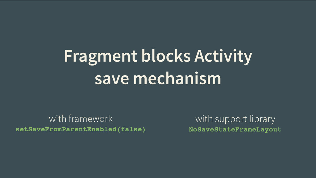 Fragment blocks Activity save mechanism with fr...