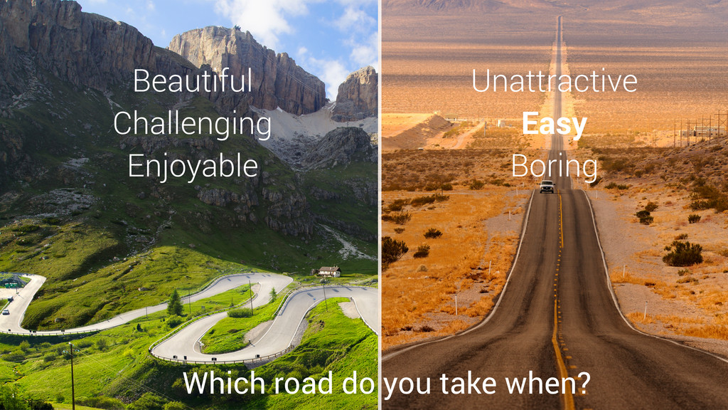 Beautiful Challenging Enjoyable Which road do y...