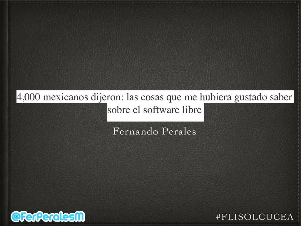 #FLISOLCUCEA Fernando Perales 4,000 mexicanos d...