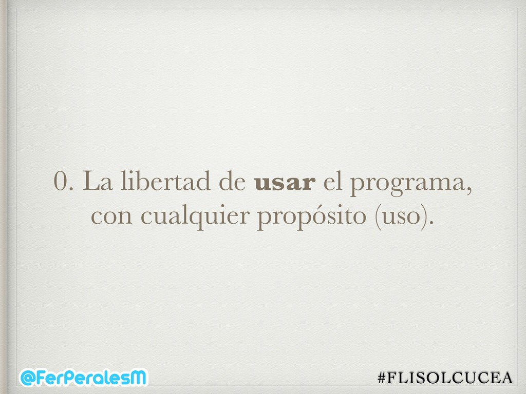 #FLISOLCUCEA 0. La libertad de usar el programa...