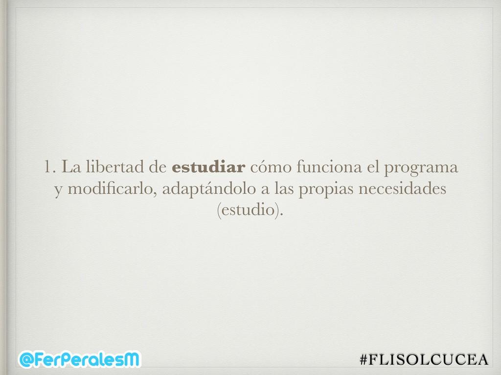 #FLISOLCUCEA 1. La libertad de estudiar cómo fu...