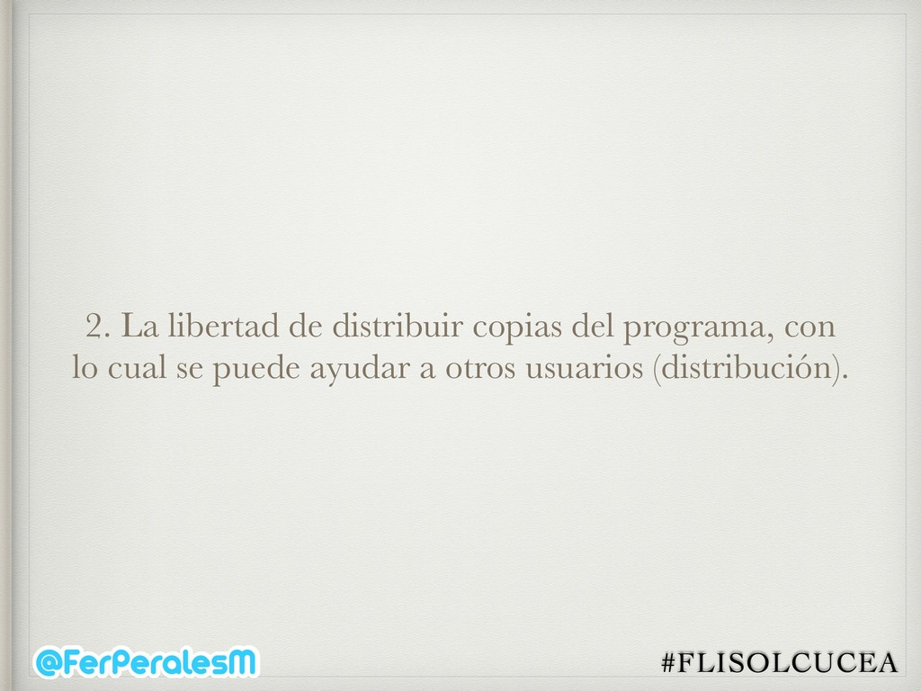#FLISOLCUCEA 2. La libertad de distribuir copia...