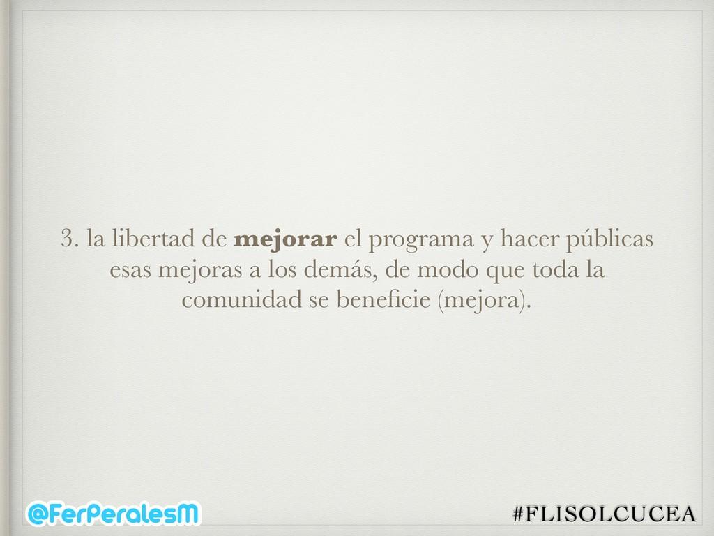 #FLISOLCUCEA 3. la libertad de mejorar el progr...