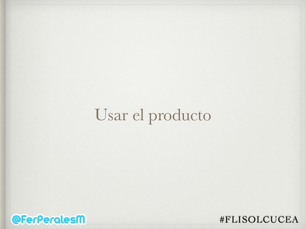 #FLISOLCUCEA Usar el producto