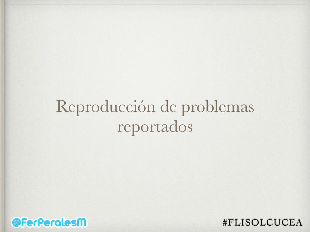 #FLISOLCUCEA Reproducción de problemas reportad...