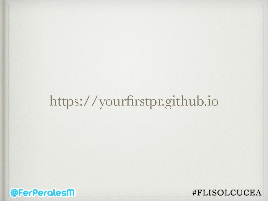 #FLISOLCUCEA https://yourfirstpr.github.io