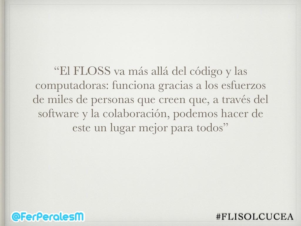 """#FLISOLCUCEA """"El FLOSS va más allá del código y..."""