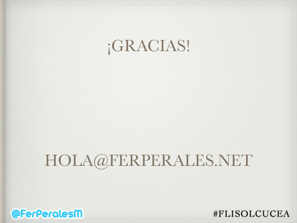 #FLISOLCUCEA ¡GRACIAS! HOLA@FERPERALES.NET