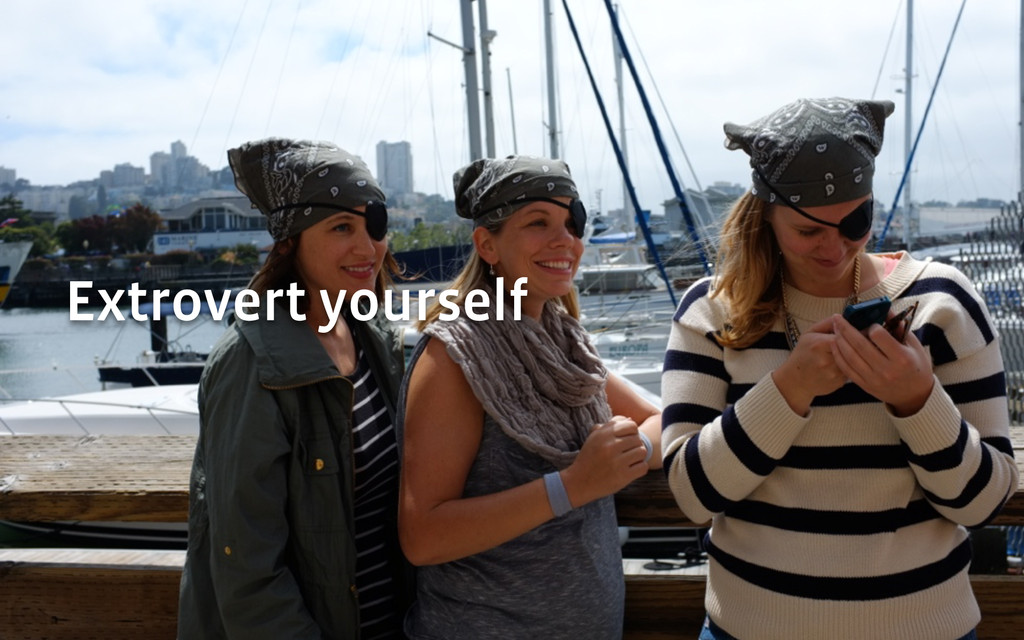 Extrovert yourself