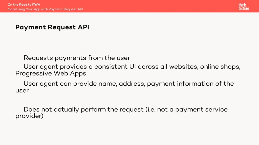 Requests payments from the user User agent prov...