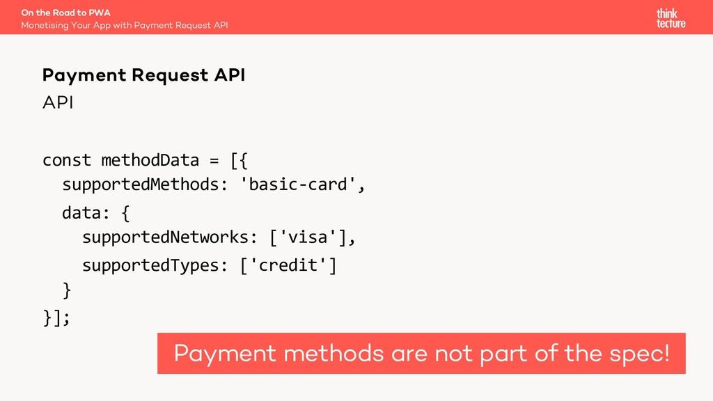 API const methodData = [{ supportedMethods: 'ba...