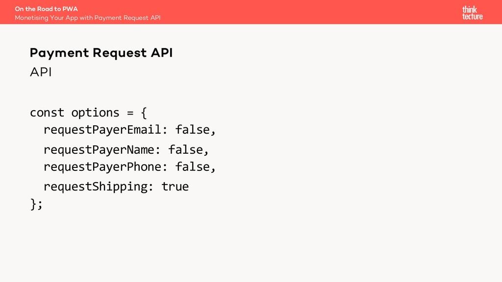 API const options = { requestPayerEmail: false,...