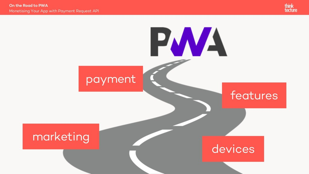 marketing devices payment On the Road to PWA Mo...