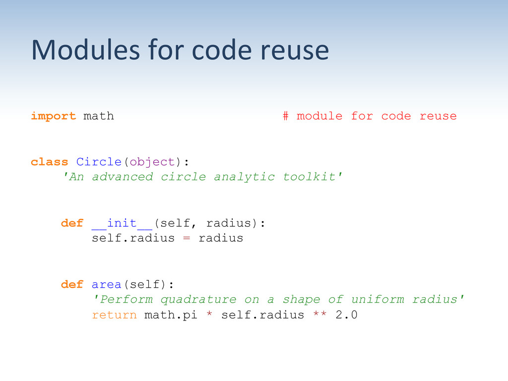 Modules for code reuse  import math...