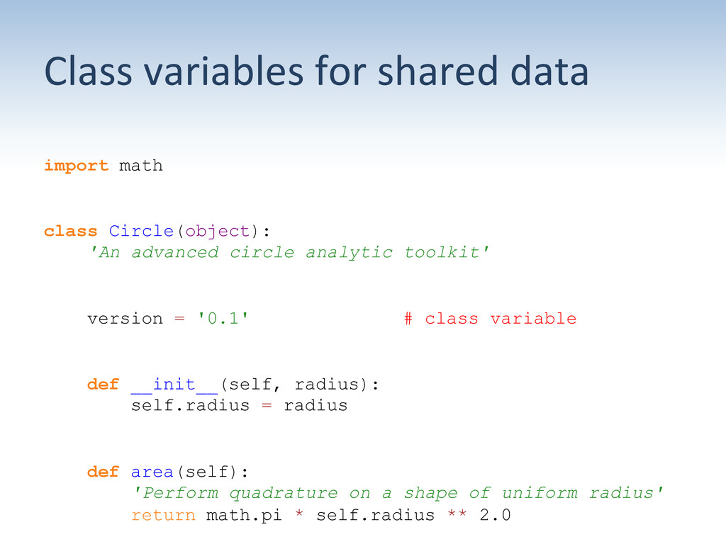 Class variables for shared data ...