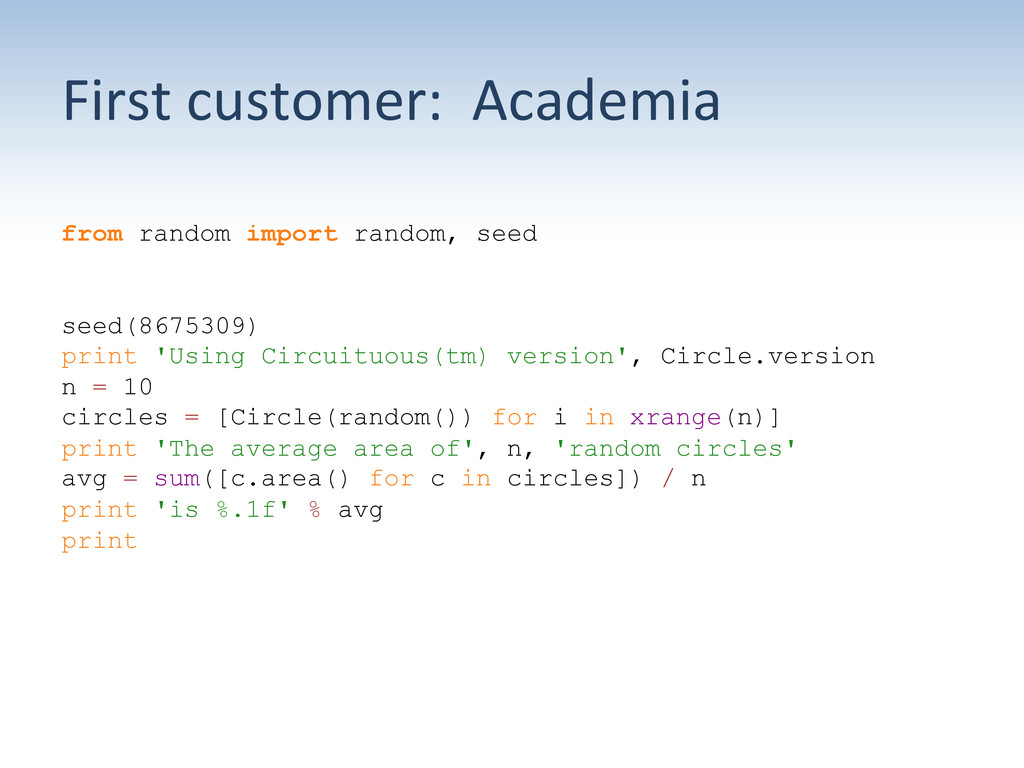 First customer:  Academia  from ran...