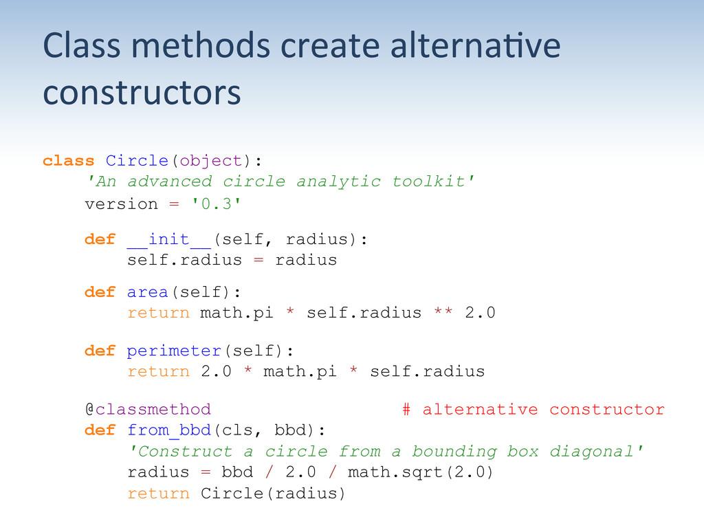 Class methods create alterna;ve  co...