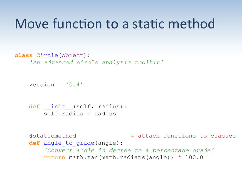 Move func;on to a sta;c method...