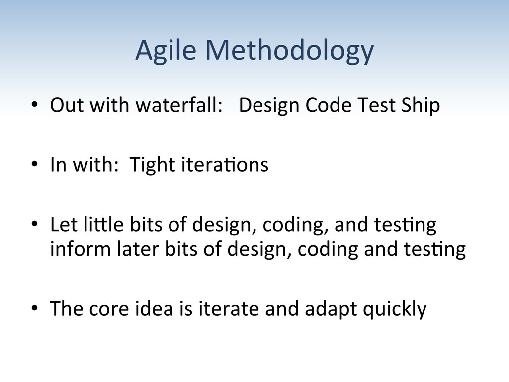 Agile Methodology  • Out with wate...