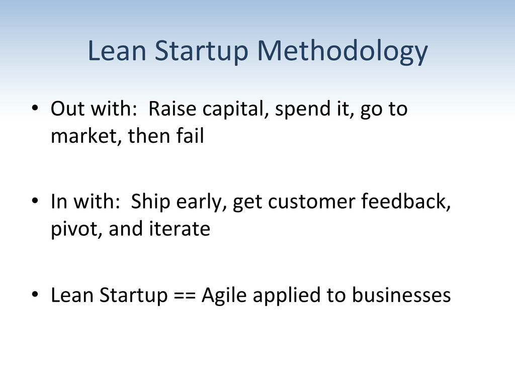 Lean Startup Methodology  • Out wi...