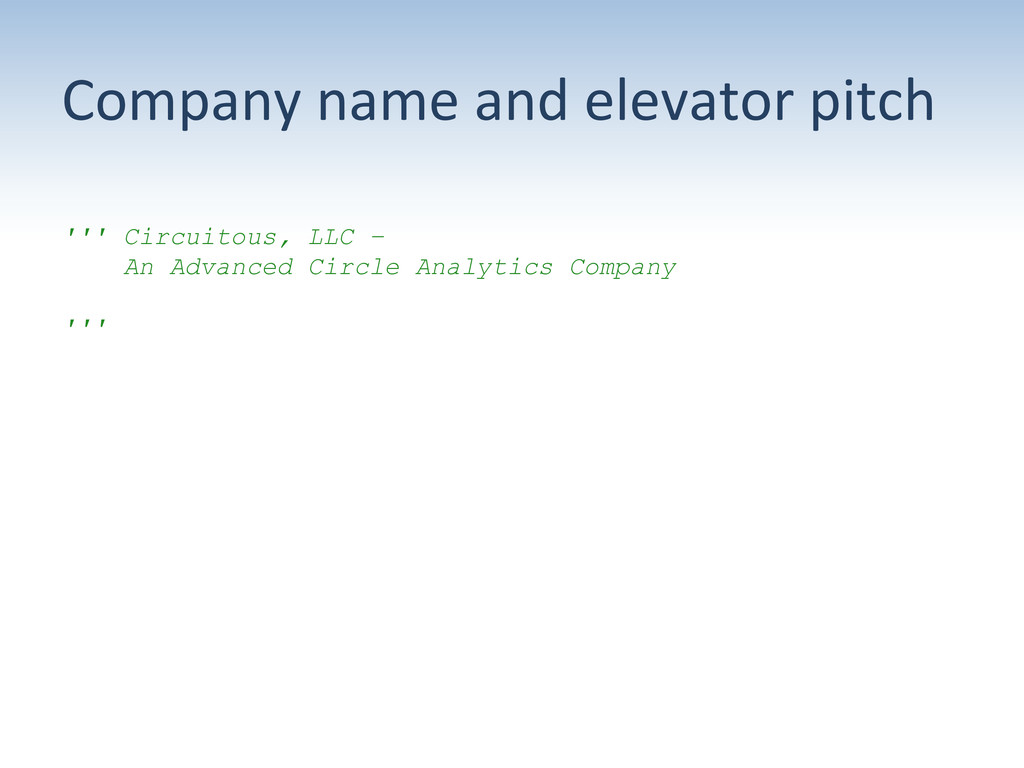 Company name and elevator pitch ...