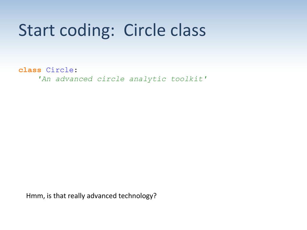 Start coding:  Circle class  cla...