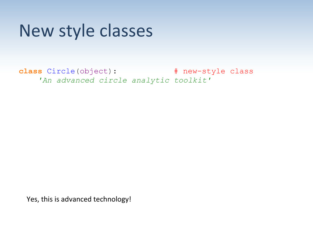 New style classes  class Circle(object...