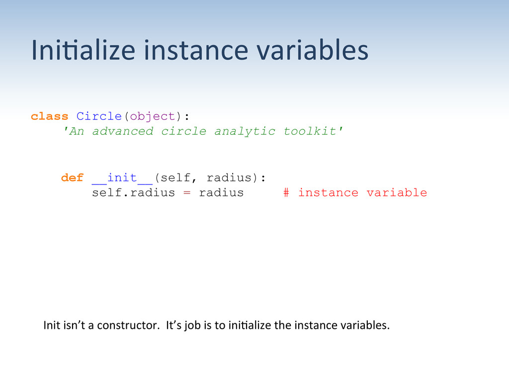 Ini;alize instance variables  class Ci...