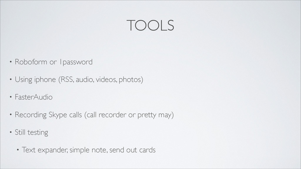 TOOLS • Roboform or 1password • Using iphone (R...