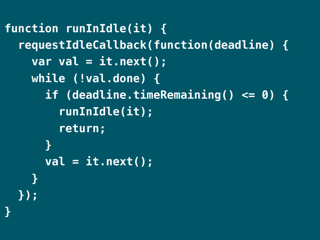 function runInIdle(it) { requestIdleCallback(fu...