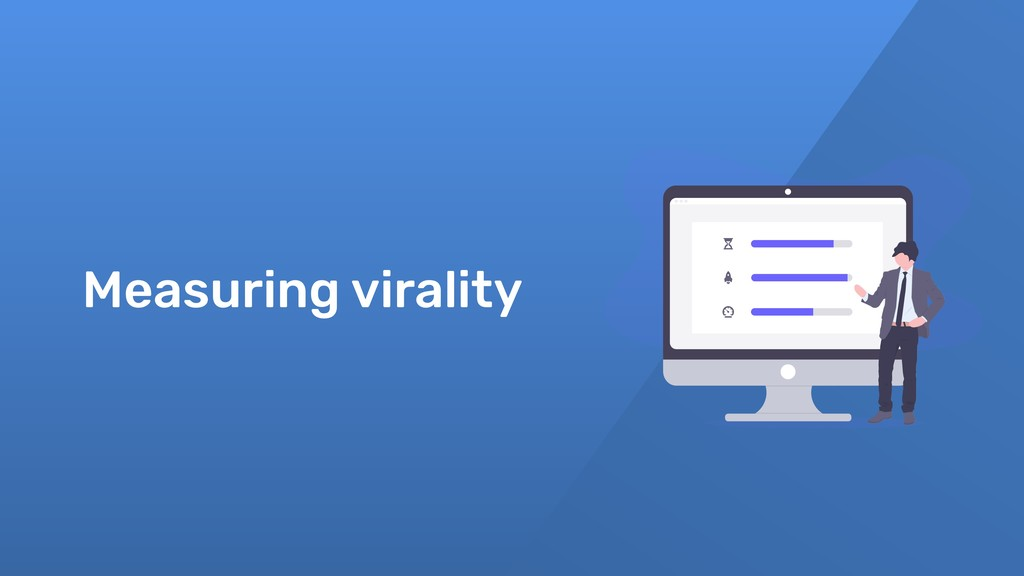 Measuring virality