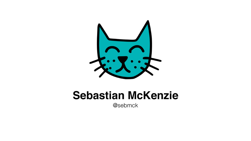 Sebastian McKenzie @sebmck
