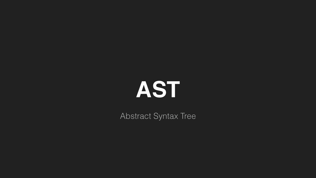 AST Abstract Syntax Tree