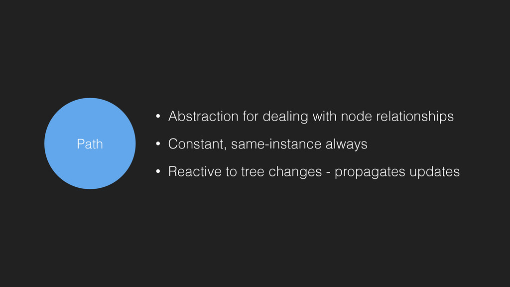 Path • Abstraction for dealing with node relati...