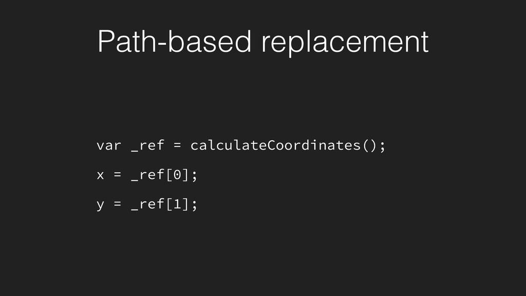 Path-based replacement var _ref = calculateCoor...