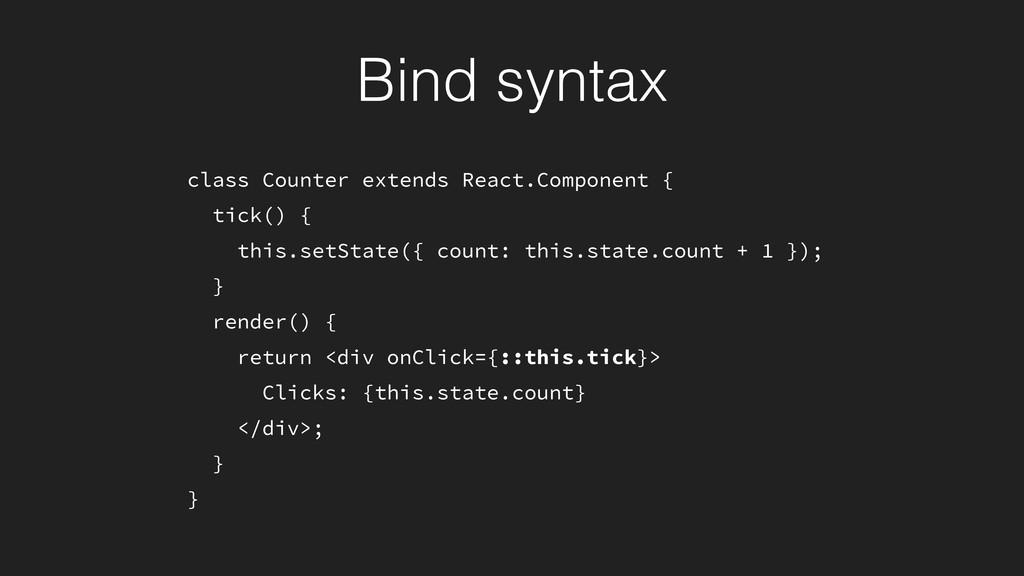class Counter extends React.Component { tick() ...